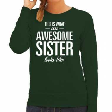 Awesome sister zus cadeau trui groen dames