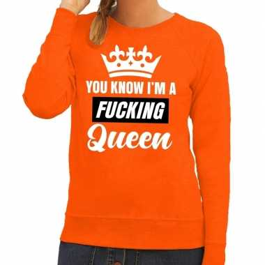 Oranje you know i am a fucking queen sweater dames