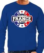 Have fear france is here sweater frankrijk supporters blauw heren