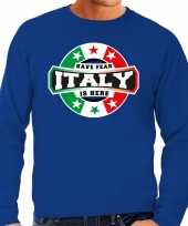 Have fear italy is here italie supporter sweater blauw heren